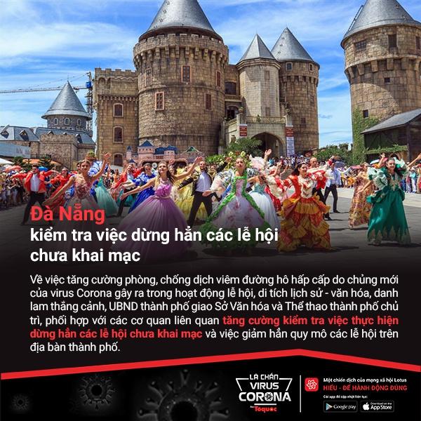 Lá chắn virus Corona- UBND thành phố Đà Nẵng vừa có văn bản yêu cầu kiểm tra việc dừng hẳn các lễ hội chưa khai mạc và giảm hẳn quy mô các lễ...