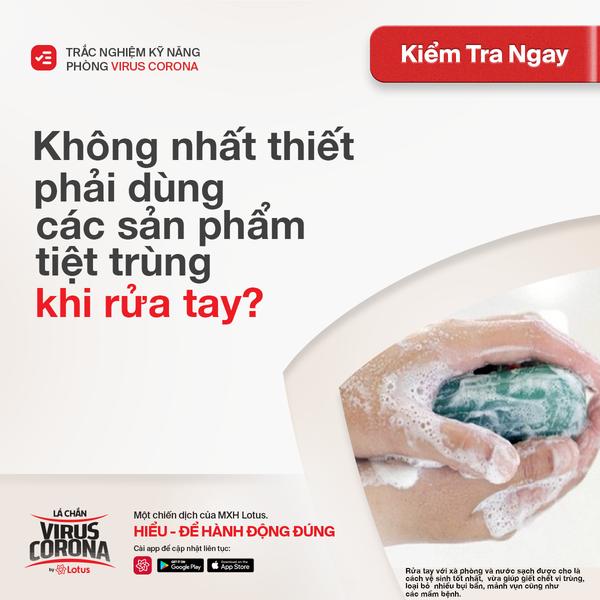 Lá chắn virus Corona - Theo bạn, để bảo vệ cơ thể khỏi virus corona, có nhất thiết phải sử dụng các sản phẩm tiệt trùng khi rửa tay?   Thật...